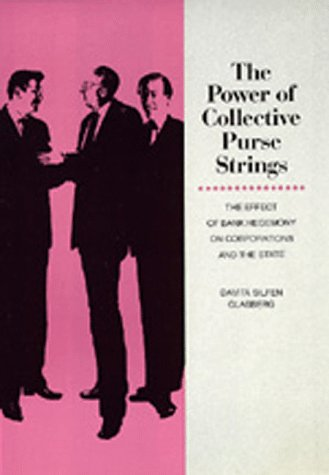 power-of-collective-purse-strings-the-effect-of-bank-hegemony-on-corporations-and-state