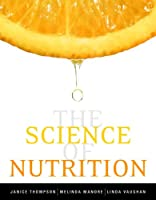 The Science of Nutrition by Thompson