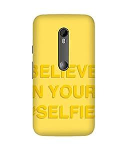 Believe In Your Selfie Motorola Moto X3 Case