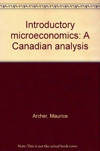 Introductory microeconomics: A Canadian analysis