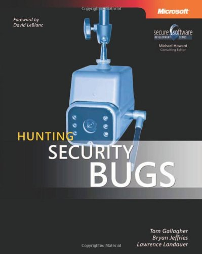 Hunting Security Bugs: Tom Gallagher, Lawrence Landauer, Bryan Jeffries: 9780735621879: Amazon.com: Books