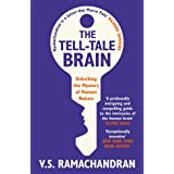The Tell-Tale Brain: Unlocking the Mystery of Human Natureby V. S. Ramachandran