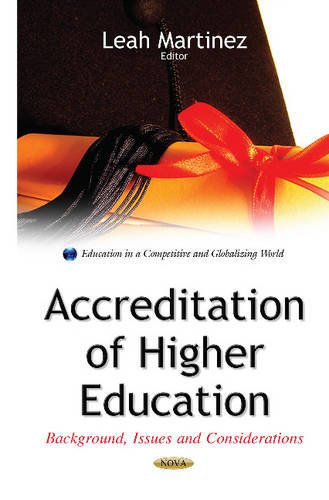 Accreditation of Higher Education: Background, Issues and Considerations PDF