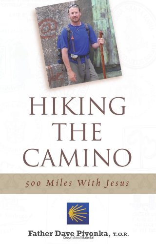 Hiking the Camino 500 Miles with Jesus086716977X
