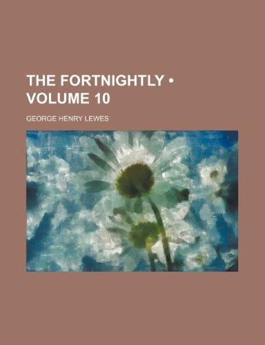 The Fortnightly (Volume 10)