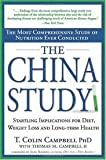 The China Study: The Most Comprehensive Study of Nutrition Ever Conducted and the Startling Implications 1st (first) edition