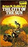 The City of the Sun (Daedalus Mission, Bk. 4) (0879973773) by Brian M. Stableford