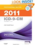 2011 ICD-9-CM, for Hospitals, Volumes 1, 2 and 3, Professional Edition (Spiral bound), 1e (ICD-9 PROF VERS VOLS 1, 2 & 3)