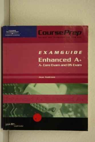 Courseprep Examguide Enhanced A+: A+ Core Exam and OS Exam