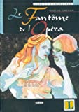 La Fantome de l'Opera (Lire et s'entrainer) (French Edition)