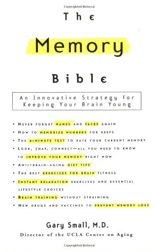 The Memory Bible: An Innovative Strategy for Keeping Your...