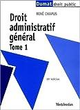 echange, troc René Chapus - Droit administratif général - Tome 1 - 15e éd.