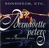 Sondheim, Etc.: Bernadette Peters Live at Carnegie Hall