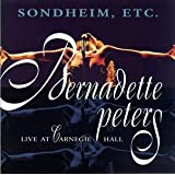 Sondheim, Etc.: Bernadette Peters Live at Carnegie Hall ~ Bernadette Peters