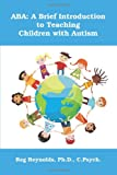 img - for ABA: A Brief Introduction to Teaching Children with Autism book / textbook / text book