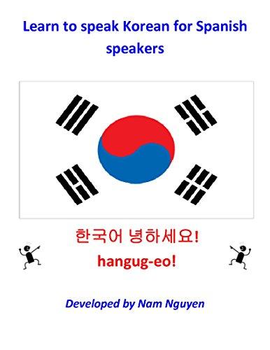 Nam Nguyen - Learn to Speak Korean for Spanish Speakers (English Edition)