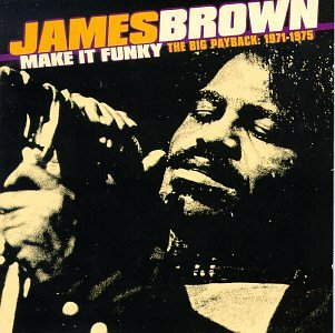 James Brown - Make It Funky - The Big Payback  1971-1975 (Disc 1) - Zortam Music