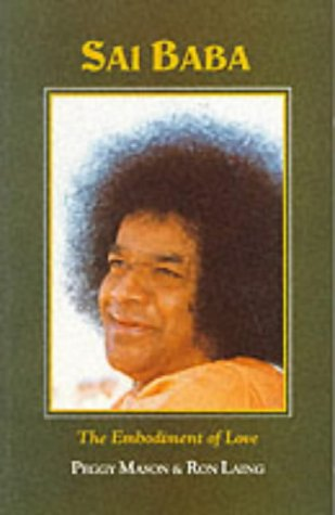 Sathya Sai Baba. The Embodiment of Love