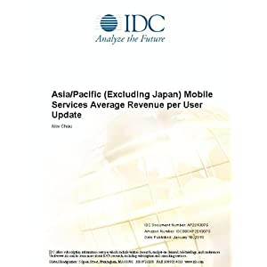 Asia/Pacific (Excluding Japan) Mobile Average Revenue per User, 2011 Update Alex Chau
