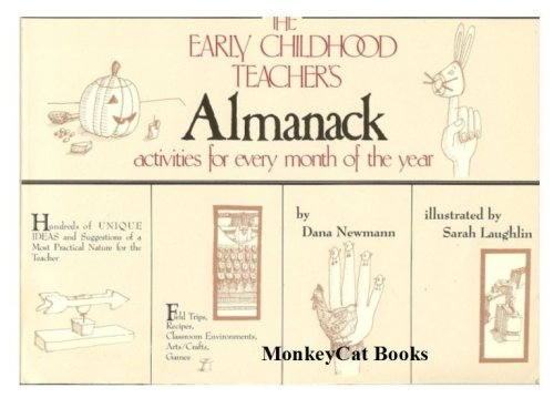 The Early Childhood Teacher's Almanack: Activities for Every Month of the Year, Dana Newmann