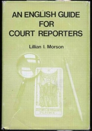 English Guide for Court Reporters, by Lillian I. Morson