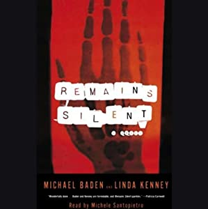 Remains Silent: A Novel | [Michael Baden, Linda Kenney]