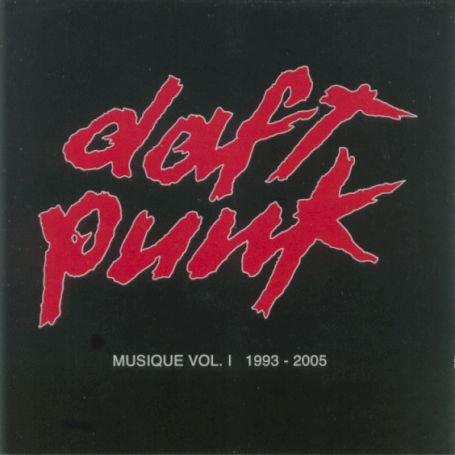 Daft Punk - Musique, Vol. 1  1993-2005 - Zortam Music