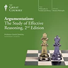 Argumentation: The Study of Effective Reasoning, 2nd Edition  by The Great Courses, David Zarefsky Narrated by Professor David Zarefsky