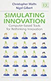 img - for Simulating Innovation: Computer-Based Tools for Rethinking Innovation book / textbook / text book