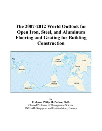 The 2007-2012 World Outlook for Open Iron, Steel, and Aluminum Flooring and Grating for Building Construction