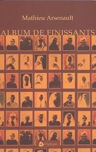 Album De Finissants Mathieu Arsenault Babelio