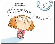 Maman arrive... par Laure Monloubou