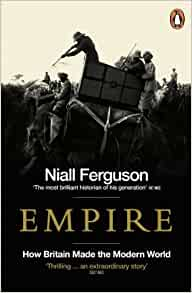 Empire How Britain Made the Modern World by Ferguson, Niall Published