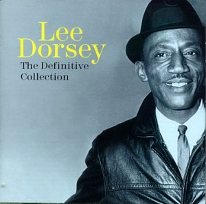 Lee Dorsey - Lee Dorsey: The Definitive Collection - Zortam Music