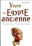 echange, troc Bernadette Menu - Vivre en Egypte ancienne