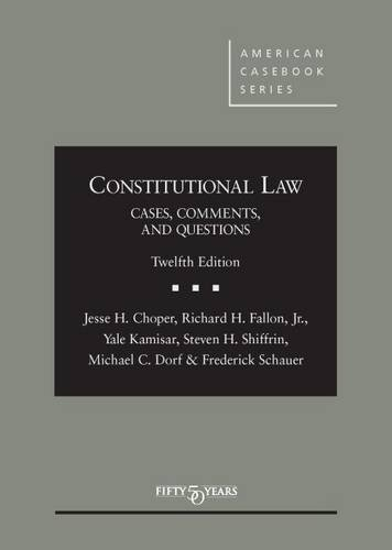Constitutional Law: Cases Comments and Questions (American Casebook Series)