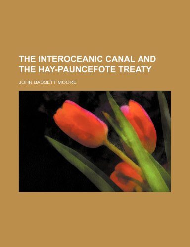 The Interoceanic Canal and the Hay-Pauncefote Treaty