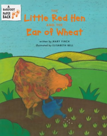 The Little Red Hen and the Ear of Wheat (Barefoot Beginners)