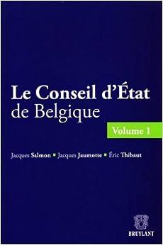 le Conseil d'Etat de Belgique t.1: 9782802734413: Amazon