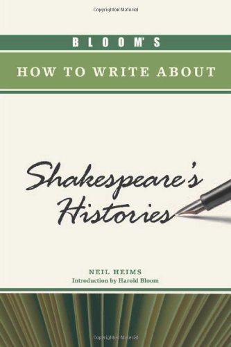 Bloom s How to Write about Shakespeare s Histories by Heims, Neil. (Chelsea House Publications,2010) [Hardcover]
