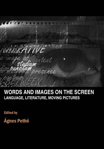 Words and Images on the Screen: Language, Literature and Moving Pictures