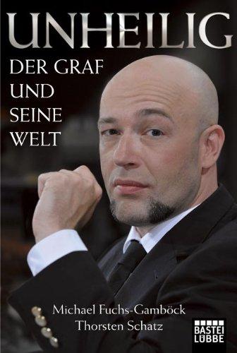 Buchseite und Rezensionen zu 'Unheilig: Der Graf und seine Welt' von Michael Fuchs-Gamböck