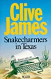 Snakecharmers In Texas (0330305808) by James, Clive