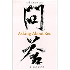 Asking About Zen: 108 Answers