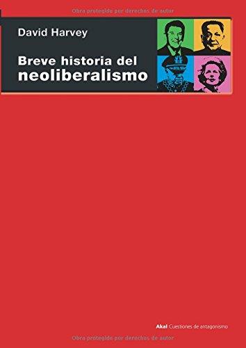 Breve historia del neoliberalismo (Cuestiones de antagonismo)