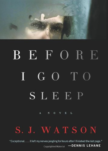 Before I Go to Sleep: A Novel - S. J. Watson