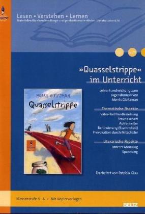 »Quasselstrippe« im Unterricht: Lehrerhandreichung zum Jugendroman von Morris Gleitzman (Klassenstufe 4-6, mit Kopiervorlagen)