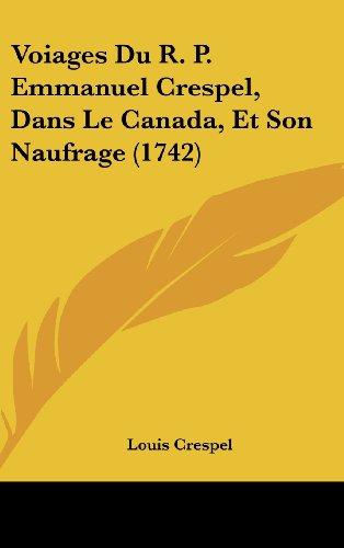 Voiages Du R. P. Emmanuel Crespel, Dans Le Canada, Et Son Naufrage (1742)