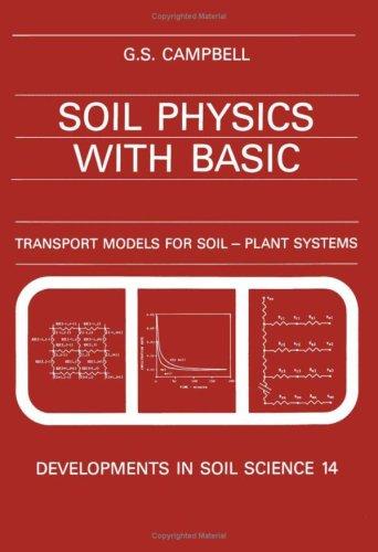 Soil Physics with BASIC, Volume 14: Transport Models for Soil-Plant Systems (Developments in Soil Science)