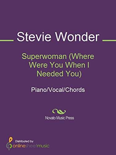 Superwoman (Where Were You When I Needed You), by Stevie Wonder